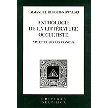 Anthologie de la littérature occultiste : XIXe et XXe siècles français