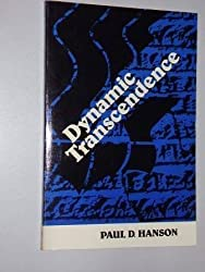 Dynamic Transcendence: Correlation of Confessional Heritage and Contemporary Experience in a Biblical Mode of Divine Activity by Paul D. Hanson (1978-12-02)