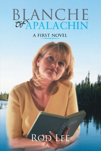 Blanche of Apalachin: A First Novel (Rod La Blanca)
