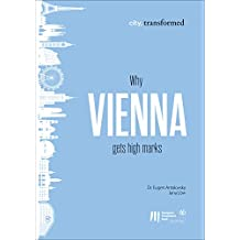 Why Vienna gets high marks (city, transformed Book 2) (English Edition)