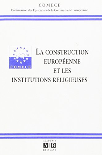 La construction européenne et les institutions religieuses par S. Marcus-Helmons