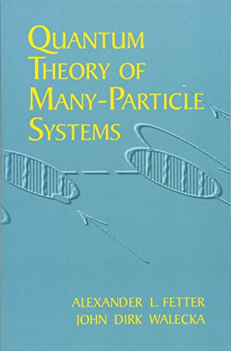 for the love of physics Quantum Theory of Many-Particle Systems (Dover Books on Physics)