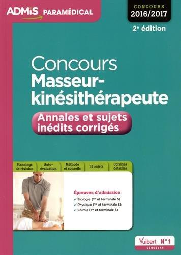 Concours Masseur-kinésithérapeute - Annales et sujets inédits corrigés - Entraînement - Concours 2016-2017