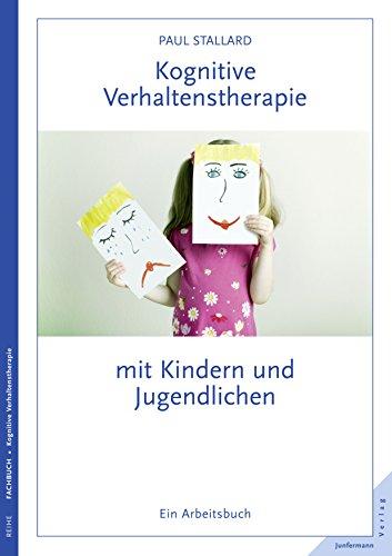 Kognitive Verhaltenstherapie mit Kindern und Jugendlichen: Ein ...