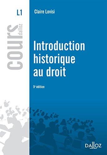 Introduction historique au droit - 5e éd. par Claire Lovisi