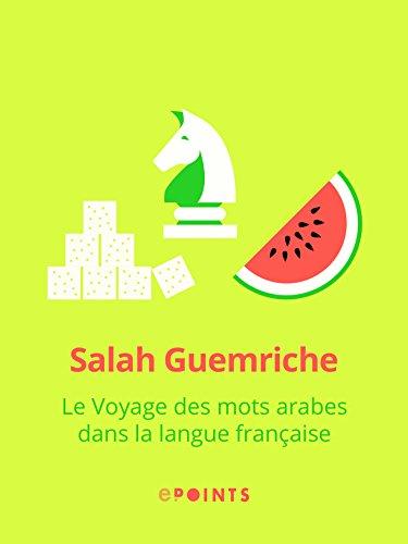 Le Voyage des mots arabes dans la langue franaise