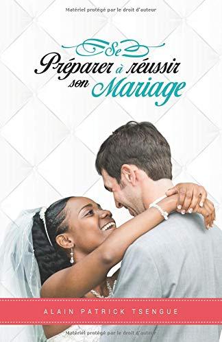 Se préparer à réussir son mariage par Alain Patrick Tsengue