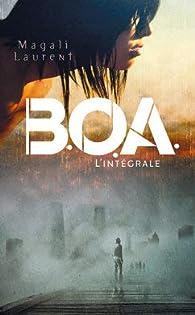 B.O.A. - Intégrale par Magali Laurent