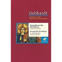 Handbuch der deutschen Geschichte in 24 Bänden. Bd.1: Perspektiven des Mittelalters. Europäische Grundlagen