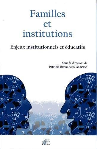 Familles et institutions : Enjeux institutionnels et éducatifs