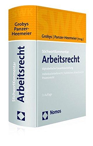 StichwortKommentar Arbeitsrecht: Alphabetische Gesamtdarstellung