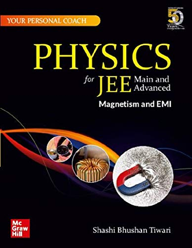 Physics for JEE Main and Advanced : Magnetism and EMI