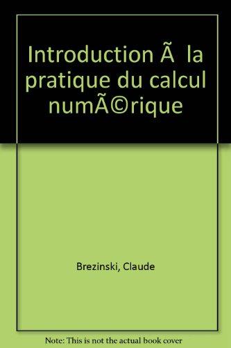 Introduction à la pratique du calcul numérique
