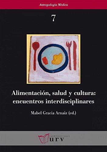 Alimentación, salud y cultura: encuentros interdisciplinares (Antropologia Mèdica)