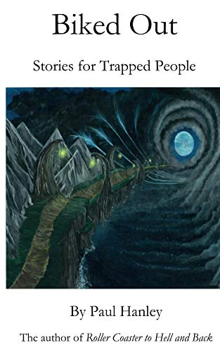 Biked Out: Stories for Trapped People (English Edition)