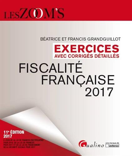Fiscalit franaise 2017 : Exercices avec corrigs dtaills