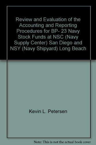 Review and Evaluation of the Accounting and Reporting Procedures for BP- 23 Navy Stock Funds at NSC (Navy Supply Center) San Diego and NSY (Navy Shipyard) Long Beach