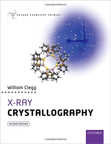 X-Ray Crystallography (Oxford Chemistry Primers)