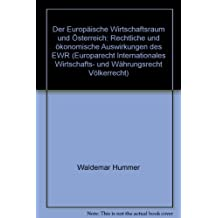 Der Europäische Wirtschaftsraum und Österreich. Rechtliche und ökonomische Auswirkungen des EWR
