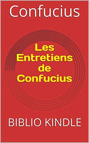 Les Entretiens de Confucius: BIBLIO KINDLE