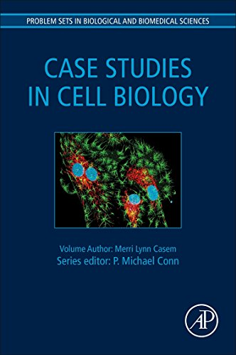 Case Studies in Cell Biology (Problem Sets in Biological and Biomedical Sciences)