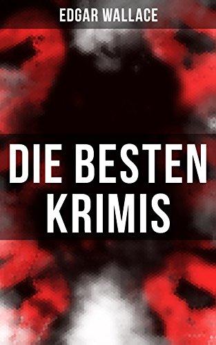 Die besten Edgar Wallace-Krimis: 78 Kriminalromane ...