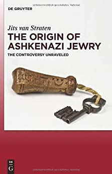 The Origin of Ashkenazi Jewry by [Straten, Jits van]