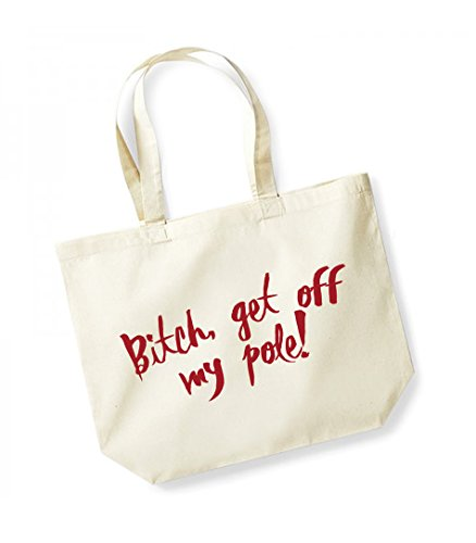 Bitch Get Off My Pole- Large Canvas Fun Slogan Tote Bag Natural/Red