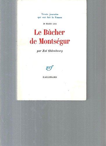 Le Bûcher de Montségur, 16 mars 1244 par Z. Oldenbourg