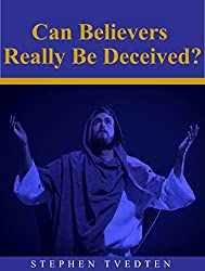Can Believers Really Be Deceived? (English Edition)