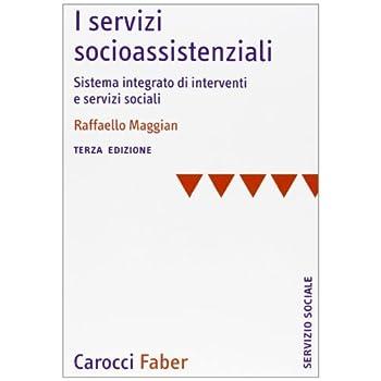 I Servizi Socioassistenziali. Sistema Integrato Di Interventi E Servizi Sociali