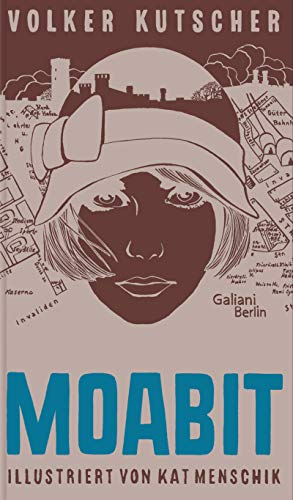 Volker Kutscher: Moabit (Illustrierte Lieblingsbücher 4)