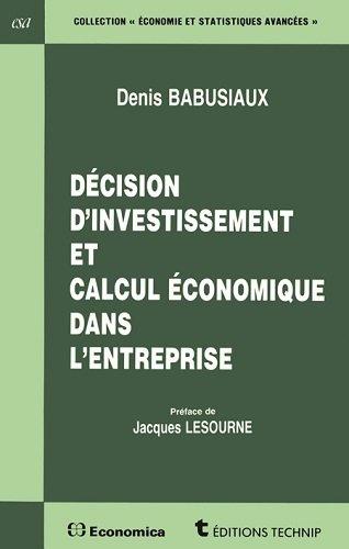 Décision d'investissement et calcul économique dans l'entreprise