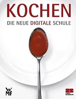 Kochen - Die neue digitale Schule von [Sandmann, ZS Zabert, Koch, Michael]
