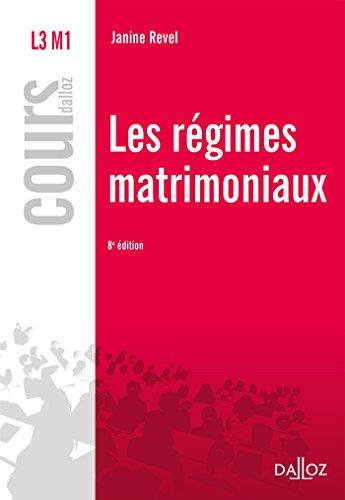 Les régimes matrimoniaux - 8e éd. par Janine Revel