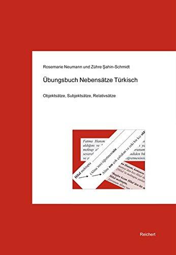 Übungsbuch Nebensätze Türkisch: Objektsätze, Subjektsätze, Relativsätze