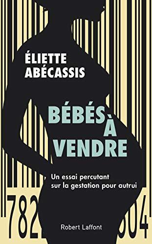 Bébés à vendre par Éliette ABÉCASSIS