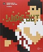 L'invasion de Hong Kong - Wipe Out ! : de Space Invader