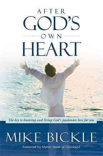 [(After God's Own Heart : The Key to Knowing and Living God's Passionate Love for You)] [By (author) Mike Bickle] published on (June, 2009)