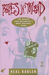 Babes in Toyland: The Making and Selling of a Rock and Roll Band by Neal Karlen (1994-08-02)