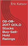02-08-2017 GOLD Stocks Buy-Sell-Hold Ratings (Buy-Sell-Hold+stocks iPhone app) (English Edition)