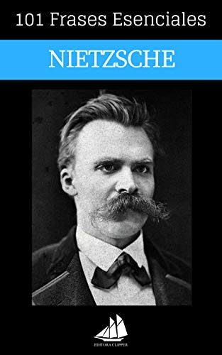 101 Frases Esenciales Nietzsche Spanish Edition Ebook