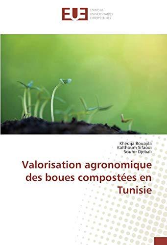 Valorisation agronomique des boues compostées en Tunisie (OMN.UNIV.EUROP.) por Khédija Bouajila
