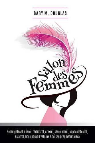 Salon des Femmes - Hungarian by Gary M. Douglas (2016-02-15)