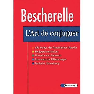 Le Nouveau Bescherelle. L' Art de conjuguer: Dictionnaire de verbes francais