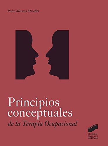 Principios conceptuales en Terapia Ocupacional eBook: Moruno ...