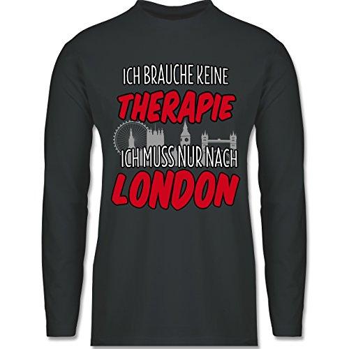 Shirtracer Städte - Ich Brauche Keine Therapie Ich muss Nur Nach London - Herren Langarmshirt Dunkelgrau