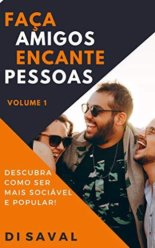 """Faça Amigos, Encante Pessoas (""""Habilidades Sociais"""" Livro 1) (Portuguese Edition)"""