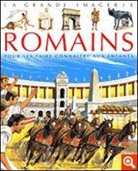 Les romains. Pour les faire connaître aux enfants. Per la Scuola elementare. Con CD Audio. Con CD-ROM