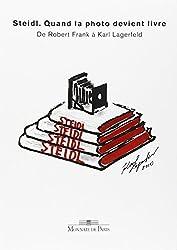 Steidl, Quand la photo devient livre : De Robert Frank à Karl Lagerfeld